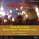 Main Fan Bhagat Singh Da/JSL Singh