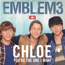 Chloe (You're the One I Want)/Emblem3