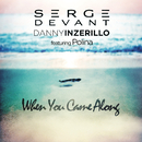 When You Came Along feat.Polina/Serge Devant