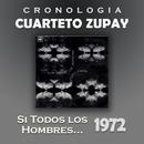Cuarteto Zupay Cronología - Si Todos los Hombres ... (1972)/Cuarteto Zupay