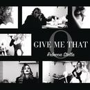 Give Me That O/Rebecca Stella