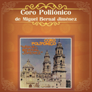 Coro Polifónico de Miguel Bernal Jiménez/Coro Polifónico de Miguel Bernal Jiménez