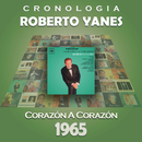 Roberto Yanés Cronología - Corazón a Corazón (1965)/Roberto Yanés