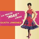"""La Prieta (Más) Linda/Queta Jiménez """"La Prieta Linda"""""""