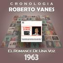 Roberto Yanés Cronología - El Romance de una Voz (1963)/Roberto Yanés