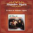 El Show de Alejandro Algara/Alejandro Algara