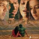 Uyire/Naveen Madhav