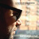 La Memoria De Los Sentimientos/Santiago Cruz