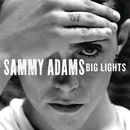 Big Lights/Sammy Adams