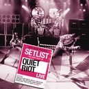 Setlist: The Very Best Of Quiet Riot LIVE/Quiet Riot