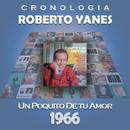 Roberto Yanés Cronología - Un Poquito de Tu Amor (1966)/Roberto Yanés