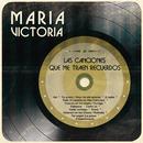 Las Canciones Que Me Traen Recuerdos.../María Victoria