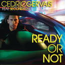 Ready Or Not feat.Second Sun/Cedric Gervais