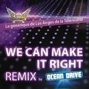 We Can Make It Right (Ocean Drive Remix Radio edit)/Generique Les Anges de la téléréalité