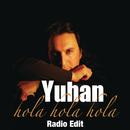 Hola Hola Hola (Radio Edit)/Yuhan