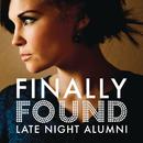 Finally Found/Late Night Alumni