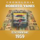 Roberto Yanés Cronología - Escríbeme (1959)/Roberto Yanés