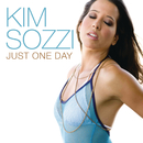Just One Day/Kim Sozzi