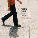 Float Away (Remix Package 1)/Robbie Rivera