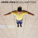 Do You Want More/Robbie Rivera