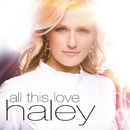 All This Love/Haley