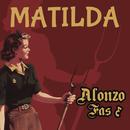 Matilda/Alonzo Fas 3