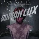 Alive (Remixes Part 2) feat.The Good Natured/Adrian Lux