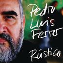 Rústico/Pedro Luis Ferrer