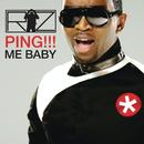 PING!!! Me Baby/Riz