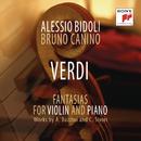 Giuseppe Verdi - Fantasia - Transcriptions by Camillo Sivori/Alessio Bidoli & Bruno Canino