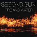 Fire & Water/Second Sun