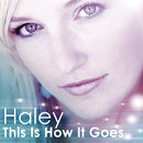 This Is How It Goes/Haley
