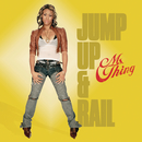 Jump Up & Rail/Ms. Thing