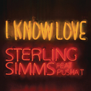 I Know Love feat.Pusha T/Sterling Simms