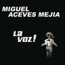 La Voz/Miguel Aceves Mejía