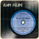 No Se Qué Pasará/Juan Felipe