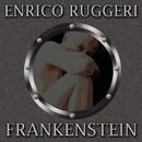 Frankenstein/Enrico Ruggeri