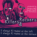 I Always DJ Naked EP/Killers & Rockers