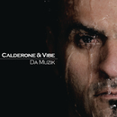 Da Muzik/Calderone & Vibe