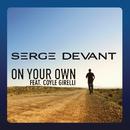 On Your Own (Remixes) feat.Coyle Girelli/Serge Devant