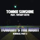 Tonights The Night (Remixes Part 2) feat.Tiffany Roth/Tommie Sunshine