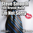 Im Not Sorry feat.Krystal Malik/Steve Smooth