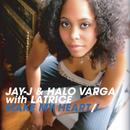 Make My Heart feat.Latrice/Jay-J