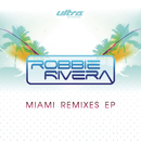 Miami Remixes EP/Robbie Rivera