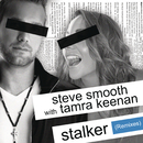 Stalker (Remixes) feat.Tamra Keenan/Steve Smooth