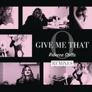 Give Me That O (Remixes)/Rebecca Stella