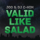 Valid Like Salad/Joo & DJ C-Him
