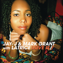 Love Is feat.Latrice/Jay-J