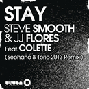 Stay (Sephano & Torio 2013 Remix)/Steve Smooth