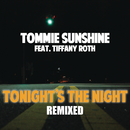 Tonights The Night (Remixes Part 1) feat.Tiffany Roth/Tommie Sunshine